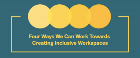 Four Ways We Can Work Towards Creating Inclusive Workspaces