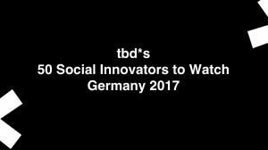 tbd social innovators to watch germany 2017