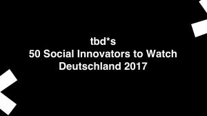 tbd Social Innovators To Watch Deutschland 2017